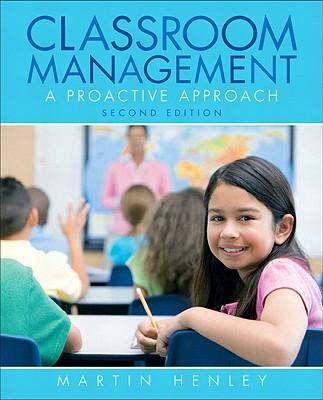 Classroom Management By Henley, Martin