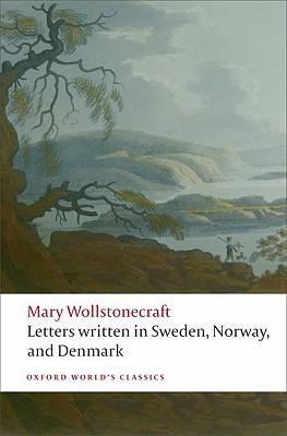 Letters Written in Sweden, Norway, and Denmark By Wollstonecraft, Mary/ Brekke, Tone (EDT)/ Mee, Jon (EDT)