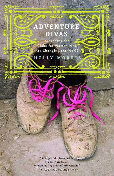 Adventure Divas By Morris, Holly